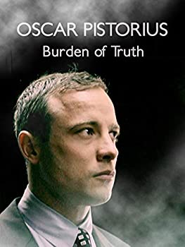 Oscar Pistorius  Burden of Truth