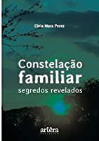 Constelação Familiar. Segredos Revelados (Português)