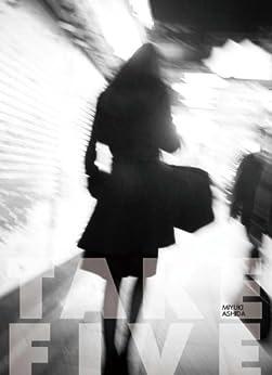 [芦田 みゆき]のTAKE FIVE vol.1 -Night of Tokyo-