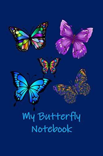 My Butterfly Notebook: A Butterfly Themed Thoughtful Gift For Butterfly Lovers. 6X9 Blank Lined Notebook / Journal V15. To Write, Take Notes, Sketch, ... Track Exercise And Quickly Write Down Ideas