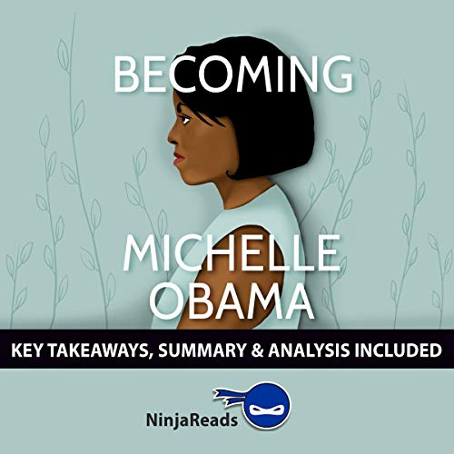 Summary of Becoming: by Michelle Obama audiobook cover art