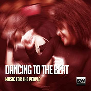 Dancing To The Beat (Music For The People)