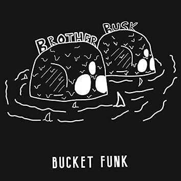 Bucket Funk