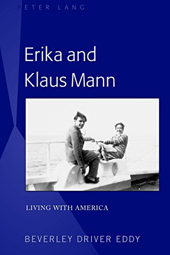 Erika and Klaus Mann: Living with America (Lifespan Communication Book 13) (English Edition)