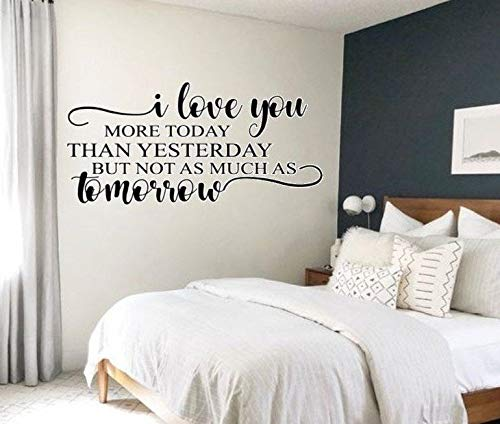 Sticker mural en vinyle avec citation I Love You More Today Than Yesterday but not as Much as Tomorrow