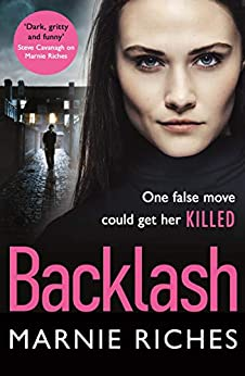 Backlash: the gripping new crime thriller that will keep you on the edge of your seat by [Marnie Riches]