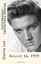 Elvis Presley - Truth Will Prevail: August 16, 1977