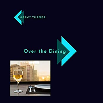 Over The Dining