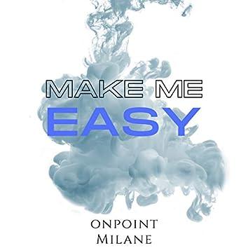 Make Me Easy