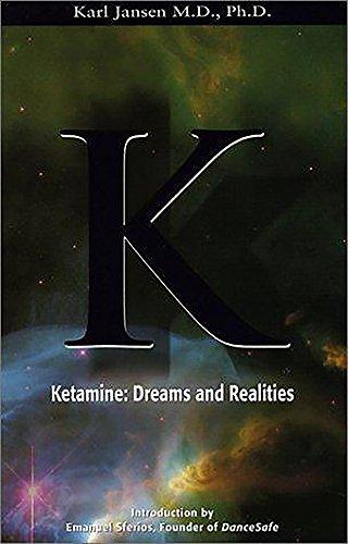 Ketamine: Dreams and Realities
