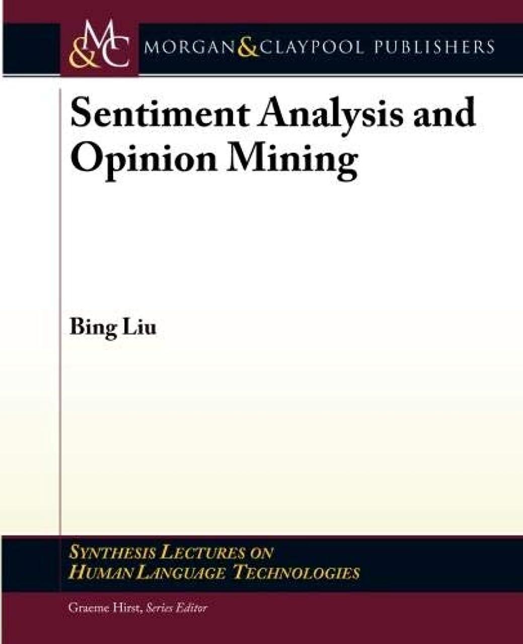 アプローチ風が強い銛Sentiment Analysis and Opinion Mining (Synthesis Lectures on Human Language Technologies)