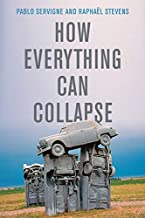 How Everything Can Collapse: A Manual for our Times