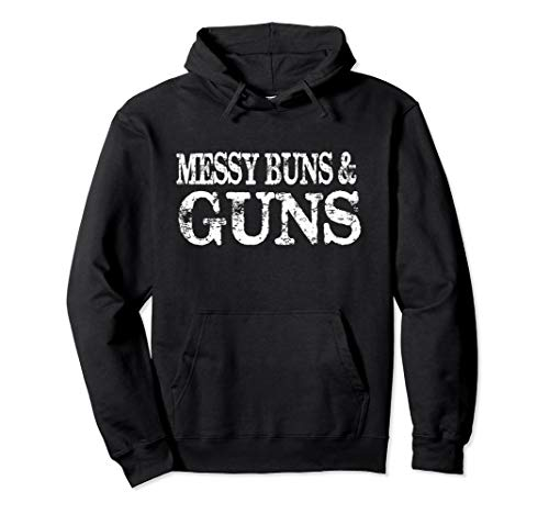 Women's Messy Buns and Guns Gun Enthusiast Gift Pullover Hoodie