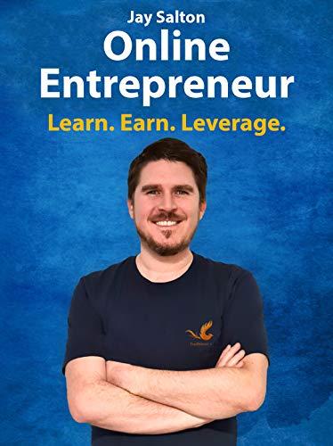 Online Entrepreneur: Learn. Earn. Leverage. (English Edition)