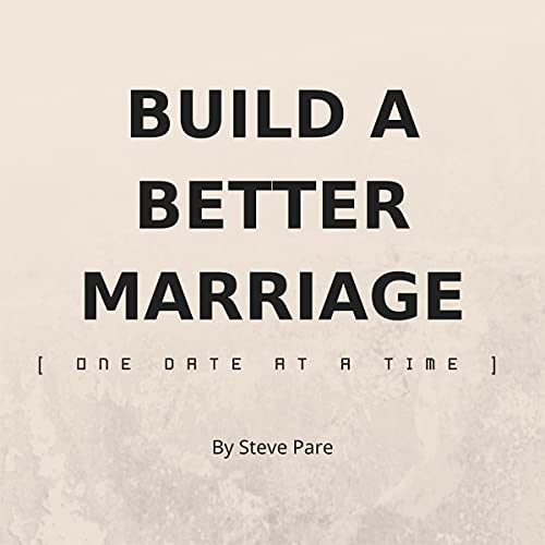 Listen Build a Better Marriage: One Date at a Time audio book