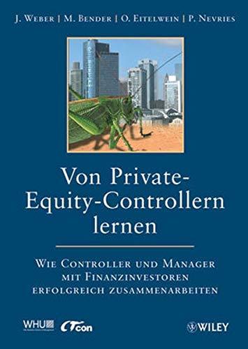 Von Private-Equity-Controllern lernen: Wie Controller und Manager mit Finanzinvestoren erfolgreich zusammenarbeiten