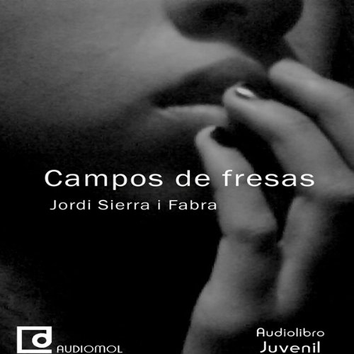 Campos de fresas [Strawberry Fields]  Audiolibri