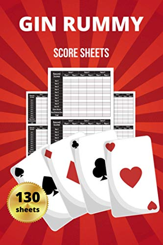 Gin Rummy Score Sheets Book: 130 Large Score Sheet Pages For Scorekeeping. Gin Rummy Score Sheets for Scorekeeping. Gift Idea For Your Friends. Games ... Fantastic Game. Size 6