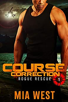 Course Correction (Rogue Rescue Book 1) by [Mia West]