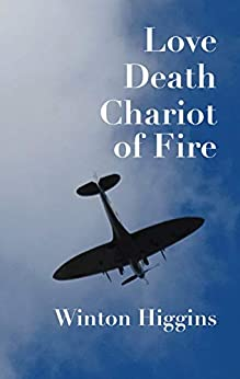 Love, Death, Chariot of Fire by [Winton  Higgins]