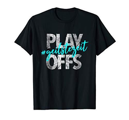 Play-Offs geilstezeit Design Geschenkidee für Eishockey Fans T-Shirt