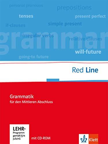 Red Line. Unterrichtswerk für Realschulen. Klassen 5-10. Grammatik für Mittleren Abschluss mit Lernsoftware: Grammatik für den mittleren Abschluss mit ... Klassen 5-10 (Red Line. Ausgabe ab 2006)