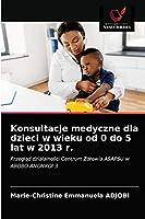 Konsultacje medyczne dla dzieci w wieku od 0 do 5 lat w 2013 r.