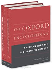 The Oxford Encyclopedia of American Military and Diplomatic History: 2-Volume Set (Oxford Encyclopedias of American History)