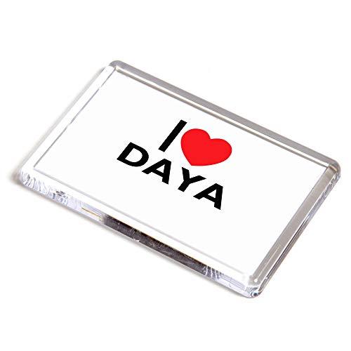 Unbekannt Kühlschrankmagnet, Aufschrift I Love Daya