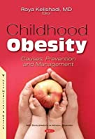 Childhood Obesity: Causes, Prevention and Management