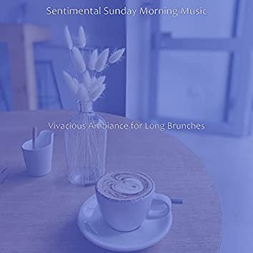 Vivacious Ambiance for Long Brunches