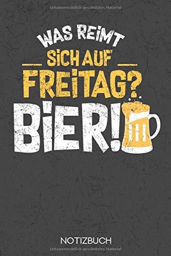 Was reimt sich auf Freitag? Bier!: Notizbuch mit 120 Linierten Seiten im Format A5 (6x9 Zoll)