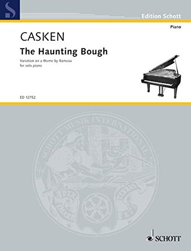 The Haunting Bough: Variation on a theme by Rameau. Klavier. (Edition Schott)