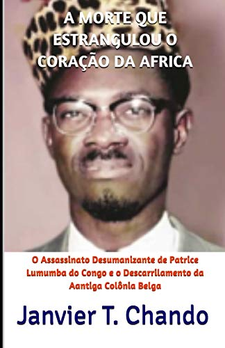 A MORTE QUE ESTRANGULOU O CORAÇÃO DA AFRICA: O Assassinato