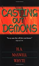 Casting Out Demons by H.A. Maxwell Whyte (January 05,1997)