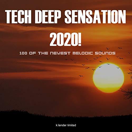 Tech Deep Sensation 2020! 100 of the Newest Melodic Sounds
