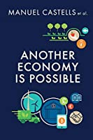 Another Economy is Possible: Culture and Economy in a Time of Crisis