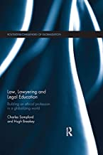 Law, Lawyering and Legal Education: Building an Ethical Profession in a Globalizing World (Challenges of Globalisation Book 11)