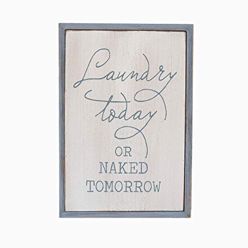 "Paris Loft White Laundry Room Decor Wood Sign Plaque"" Laundry Today or Naked Tomorrow"""