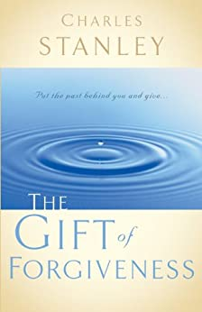 The Gift of Forgiveness by [Charles F. Stanley ]