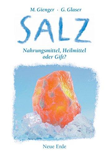 Salz: Nahrungsmittel, Heilmittel oder Gift?