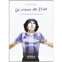 La Mano De Dios. Diego Armando Maradona