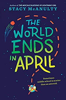 The World Ends in April by [Stacy McAnulty]