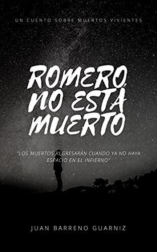 ROMERO NO ESTÁ MUERTO: CUENTO ILUSTRADO DE MUERTOS VIVIENTES