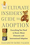 Ultimate Insider's Guide to Adoption, The