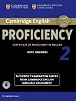 Cambridge English Proficiency 2 Student's Book with Answers with Audio: Authentic Examination Papers from Cambridge English Language Assessment (CPE Practice Tests)