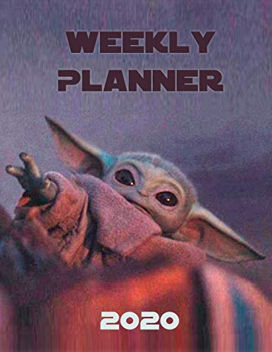 Weekly Planner 2020: Star Wars The Child Baby Yoda The Mandalorian