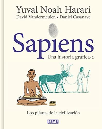 Sapiens. Una historia gráfica: Volumen II: Los pilares de la civilización (Spanish Edition)