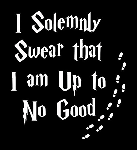 I Solemnly Swear That I Am Up To No Good Harry Potter White Decal Vinyl Sticker|Cars Trucks Vans Walls Laptop| White |5.5 x 5 in|LLI609
