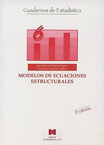 Modelos de ecuaciones estructurales: Modelos para el análisis de relaciones causales (Cuadernos de estadística)